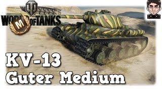 world of tanks kv 13 guter medium panzer deutsch   live   gameplay