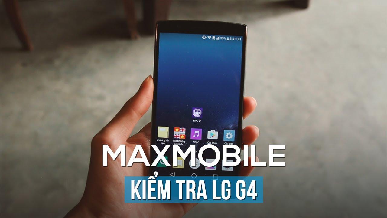 Hướng dẫn kiểm tra test LG G4 cũ khi mua máy.