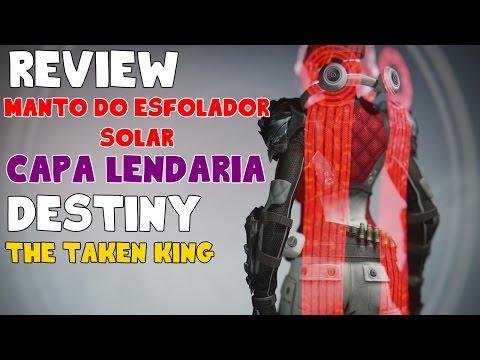 Review Manto do Esfolador Solar Capa Lendária - Destiny The Taken King