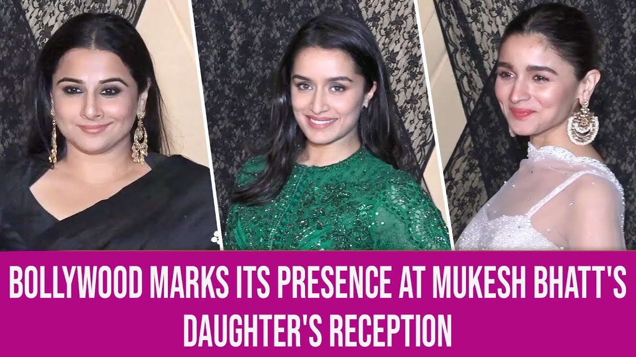 Alia Bhatt, Shraddha Kapoor and Vicky Kaushal grace Mukesh Bhatt's daughter's wedding rece