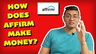 How Does Affirm Make Money?
