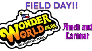 WONDER WORLD PARK REVIEW!! FIELD DAY WITH AMELI AND LARIMAR