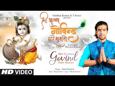 Jubin Nautiyal: Shri Krishna Govind Hare Murari   Raaj Aashoo, Murali A   Bhushan Kumar   T-Series