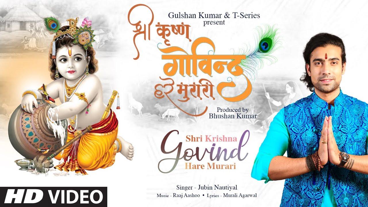 Jubin Nautiyal: Shri Krishna Govind Hare Murari | Raaj Aashoo, Murali A | Bhushan Kumar | T-Series