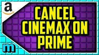 HOW TO CANCEL CINEMAX FREE TRIAL ON AMAZON PRIME 2019 (EASY) - Cancel Cinemax On Amazon