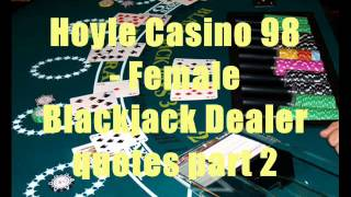 Hoyle Casino 98 - Female Blackjack Dealer Quotes Part 2