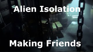 Alien Isolation (1) - Making Friends