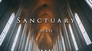 Sanctuary | Peaceful Relaxing Choral Fantasy Music | ASKII