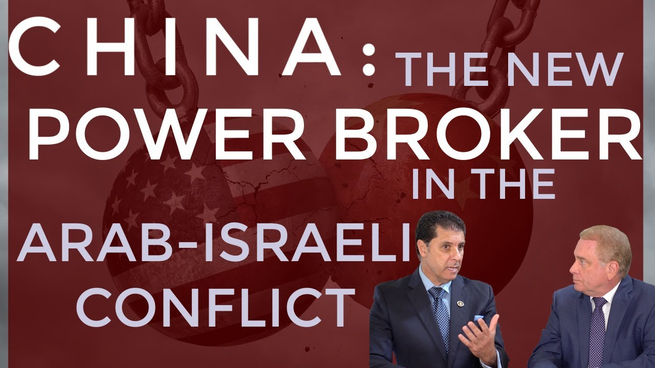 China: The New Power Broker in the Arab-Israeli Conflict