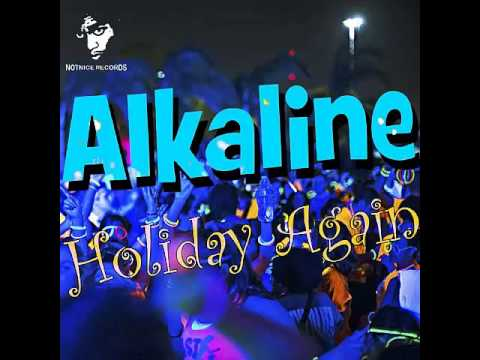 ALKALINE-HOLIDAY TIME AGAIN (HYPE UP MUSIC)-JUNE 2014