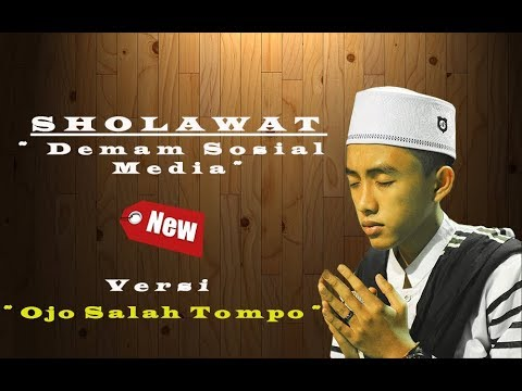 NEW Sholawat Versi - Ojo Salah Tompo (Demam Sosial)