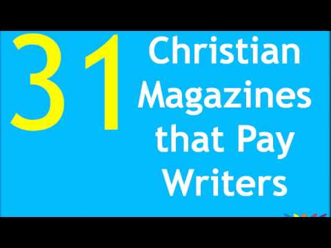31 Christian Magazines that Pay Writers. Halleluiah.