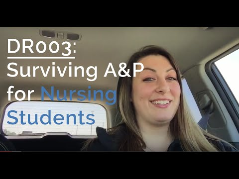 DR003: Surviving A&P (Anatomy and Physiology) for Nursing Students: How to Study