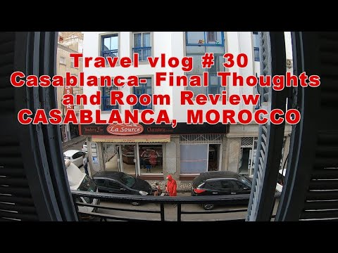Casablanca- Final Thoughts And Room Review| CASABLANCA, MOROCCO