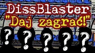 DissBlaster - Daj Zagrać (piosenka rezerwowych)
