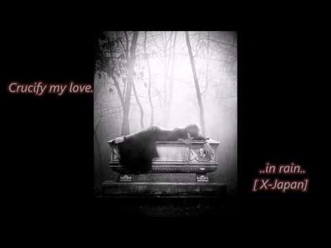 Crucify My Love - X Japan ( in Rain Mood )
