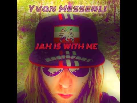 Yvan Messerli - Jah is with me