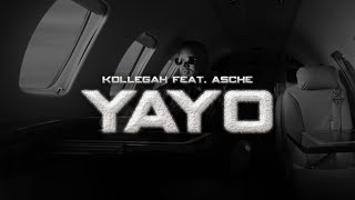 KOLLEGAH - YAYO (feat. Asche)