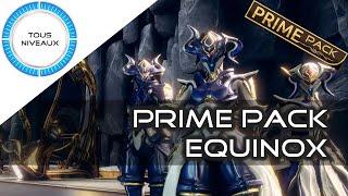 [Prime Pack] : Equinox prime - Warframe [FR]