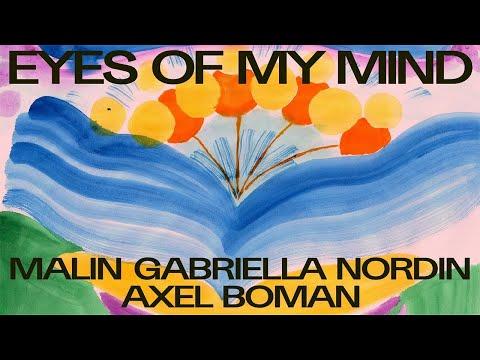 Axel Boman - Eyes Of My Mind (video by Malin Gabriella Nordin)