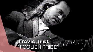 Travis Tritt - Foolish Pride (Single Version) (Official Music Video)   Warner Vault