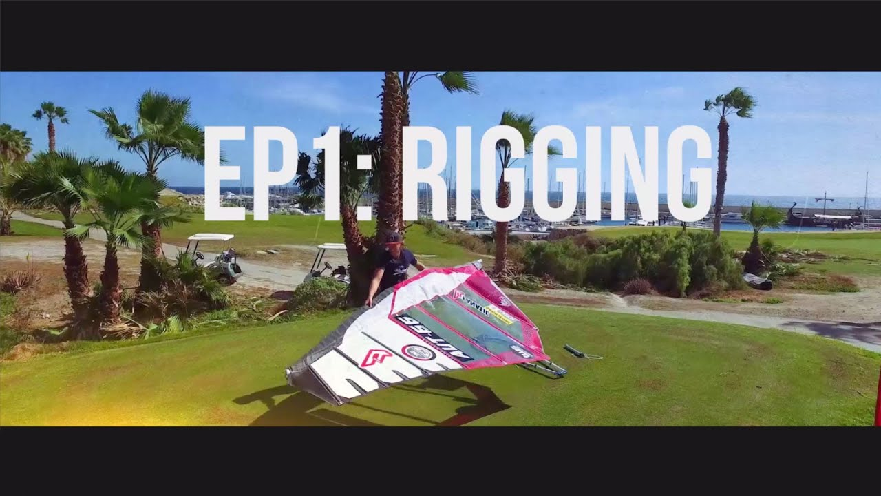 TWS Technique Series - Episode 1: How to rig and tune your slalom sail?  Rigging tips windsurfing