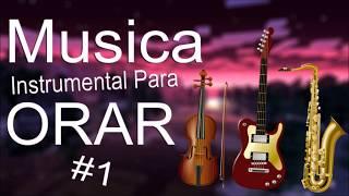 Musica Instrumental para ORAR #1