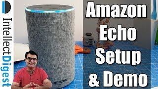 Amazon Echo India Unboxing, Setup Guide, Alexa Demo & Quick Hands On Review | Intellect Digest