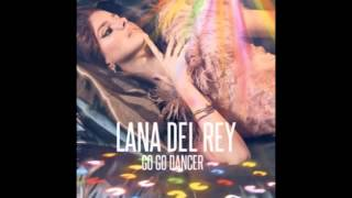 Lana Del Rey- Go Go Dancer (Lyrics)