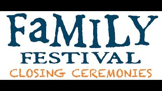 Family Festival Closing Ceremonies