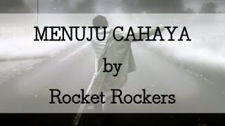 MENUJU CAHAYA (Lirik Lagu - Lyric Music) - Rocket Rockers ft. Killing Me Inside