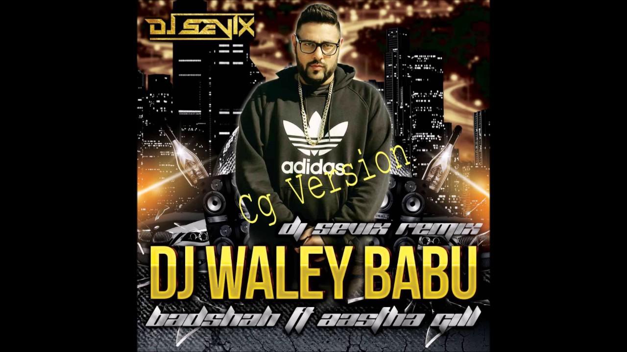dj wala babu cg chhattisgarhi remix version youtube