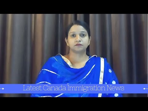 Latest Canada Immigration News - July 2017: Latest Changes & Updates #Part-5