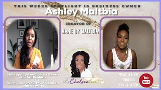 Spotlight Interview of Ashley Maltbia the Creator of Natural Hair Care Business Mane By Maltbia