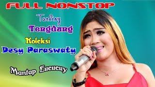 NONSTOP TARLING TENGDUNG DESY PARASWATY ENAK BUAT DI DENGERIN...