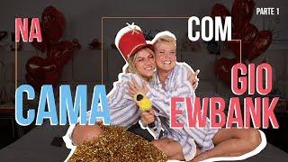 NA CAMA COM GIO EWBANK E... XUXA MENEGHEL (parte 1) | GIOH