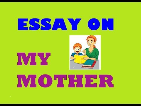 essay on my mother  paragraph ideas  essay writing in english  essay on my mother  paragraph ideas  essay writing in english paragraph  on my mother