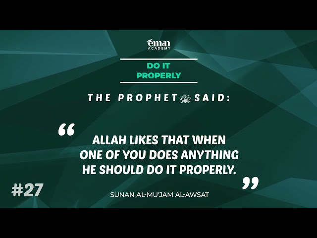 A Hadith a Day - Do it Properly - Mufti Menk
