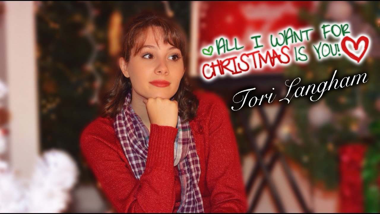 Mariah Carey - All I Want For Christmas Is You (Tori Langham ...