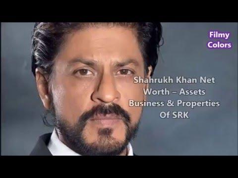 Shahrukh Khan Net Worth \u2013 Assets Business  Properties Of SRK - YouTube - business net worth