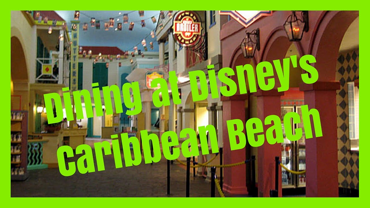 Disney S Caribbean Beach Resort Dining Options