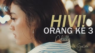 Video HIVI! - Orang ke 3 (Nabiella Piguna, Andri Guitara) cover download MP3, 3GP, MP4, WEBM, AVI, FLV Oktober 2018
