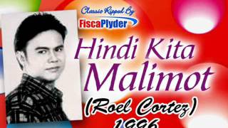 Hindi Kita Malimot ( Roel Cortez ) 1996