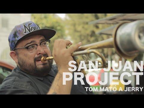 San Juan Project - Tom mató a Jerry (Encore Sessions)