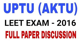 AKTU/UPTU LEET PAPER-2016   full paper discussion