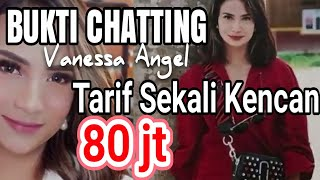 TERUNGKAP !! Bukti Chatting VANESSA ANGEL Tarif sekali kencan 80 juta !