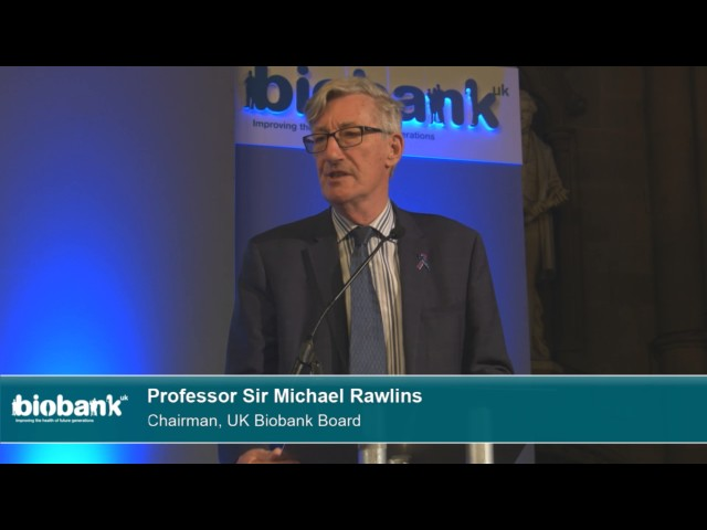 Sir Michael Rawlins Chairman, UK Biobank Board, introduces UK Biobank Annual Meeting 2017
