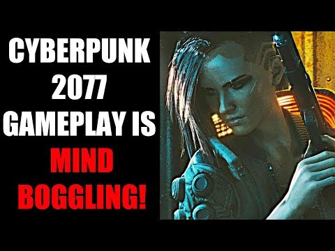 Cyberpunk 2077 Gameplay Is MIND-BOGGLING