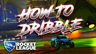 How to DRIBBLE, Flick, MIND GAME & More! Rocket League Tutorial