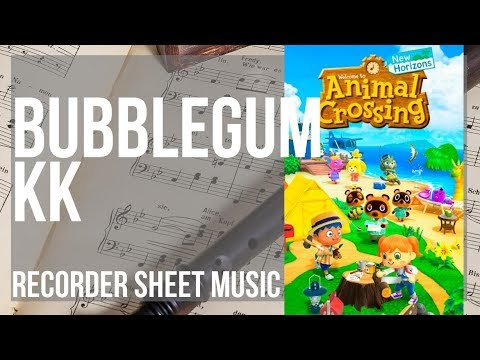 Recorder Sheet Music How To Play Bubblegum Kk Animal Crossing